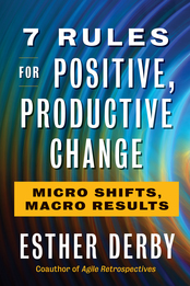 7 Rules for Positive, Productive Change