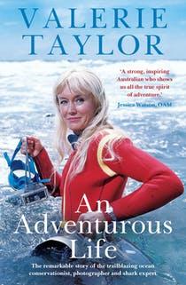 Valerie Taylor: An Adventurous Life