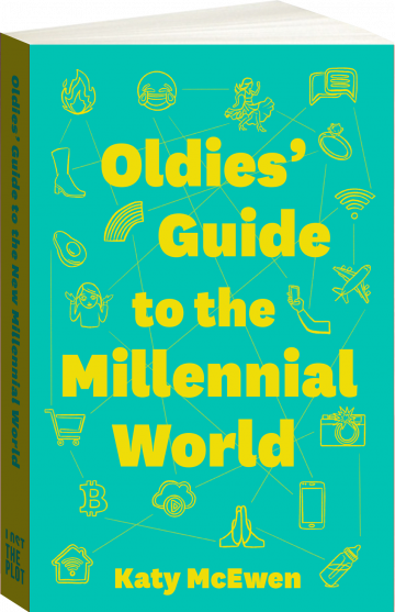 Oldies Guide to the Millennial World